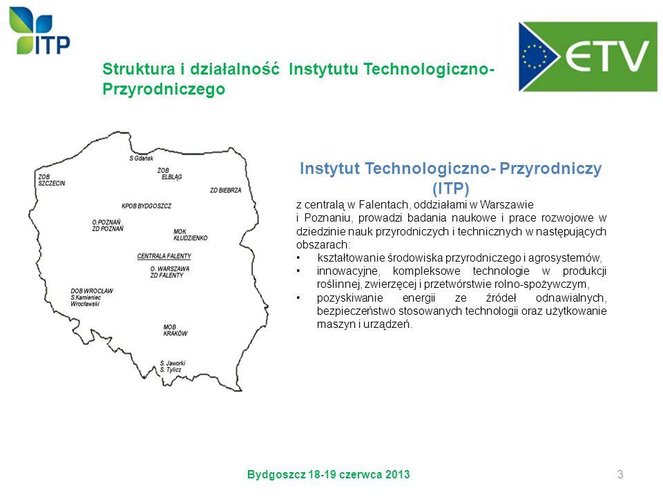 Struktura i działalność Instytutu Technologiczno- Przyrodniczego Instytut Technologiczno- Przyrodniczy (ITP) z centralą w Falentach, oddziałami w Wars