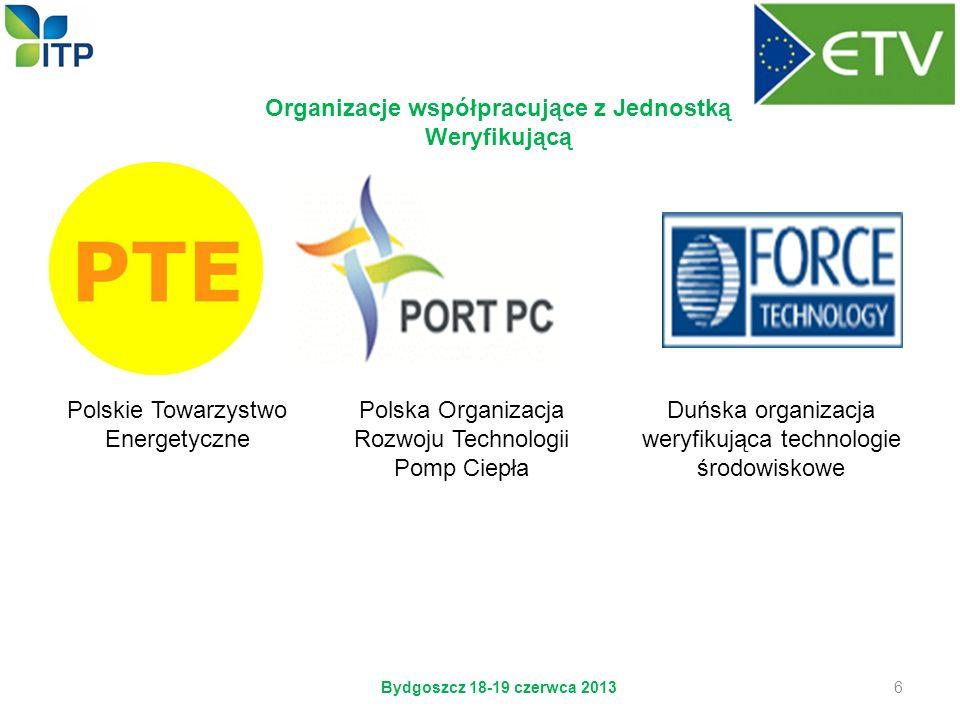 Organizacje współpracujące z Jednostką Weryfikującą Polskie Towarzystwo Energetyczne Polska Organizacja Rozwoju Technologii Pomp Ciepła Duńska organiz