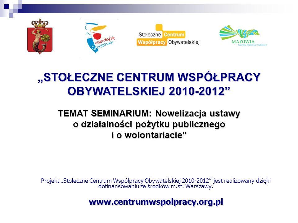 Projekt Stołeczne Centrum Współpracy Obywatelskiej 2010-2012 jest realizowany dzięki dofinansowaniu ze środków m.st.