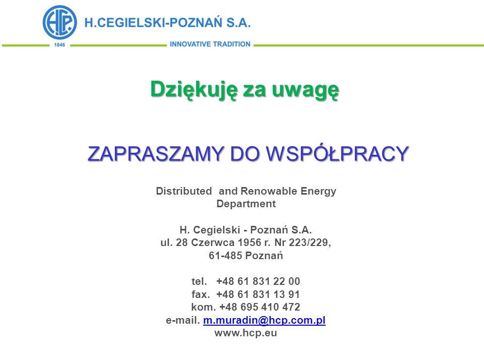 ZAPRASZAMY DO WSPÓŁPRACY Distributed and Renowable Energy Department H. Cegielski - Poznań S.A. ul. 28 Czerwca 1956 r. Nr 223/229, 61-485 Poznań tel.