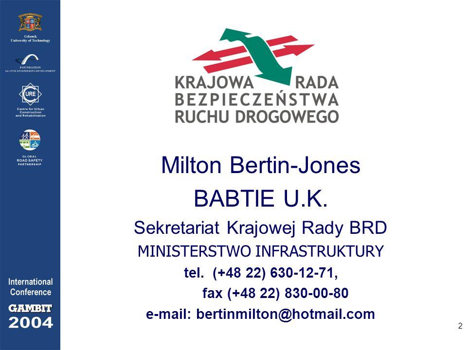 2 Milton Bertin-Jones BABTIE U.K. Sekretariat Krajowej Rady BRD MINISTERSTWO INFRASTRUKTURY tel. (+48 22) 630-12-71, fax (+48 22) 830-00-80 e-mail: be