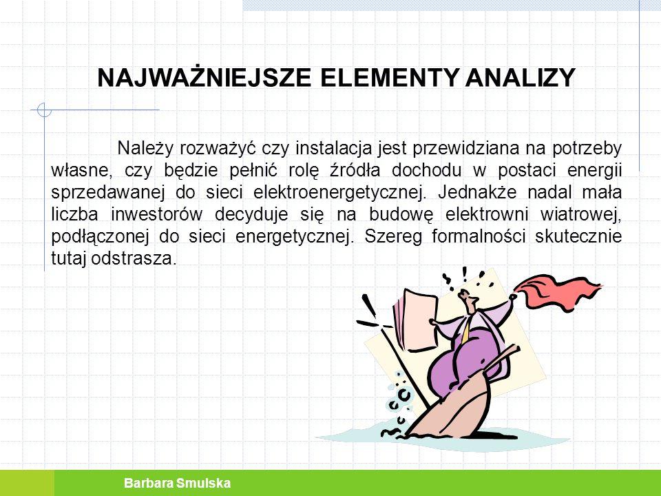 Barbara Smulska NAJWAŻNIEJSZE ELEMENTY ANALIZY Turbina wiatrowa o mocy 1,5 kW posiada prędkość startową 2 m/s.