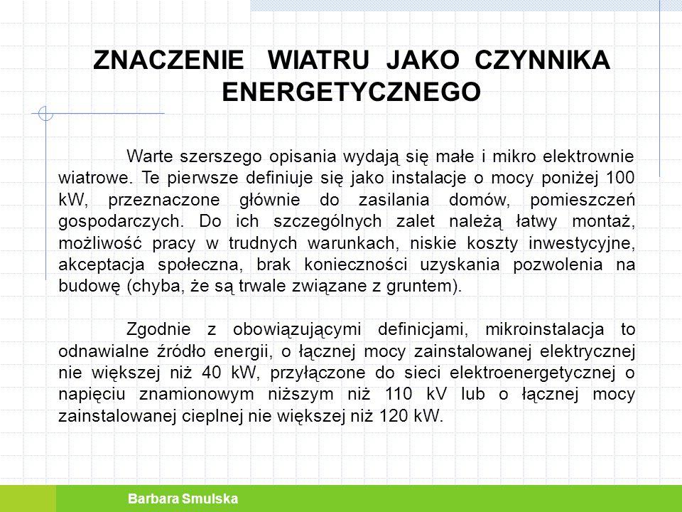 Barbara Smulska NAJWAŻNIEJSZE ELEMENTY ANALIZY Wybierając miejsce lokalizacji siłowni wiatrowej, w pierwszej kolejności należy skupić się na strefach energetycznych wiatru w Polsce.