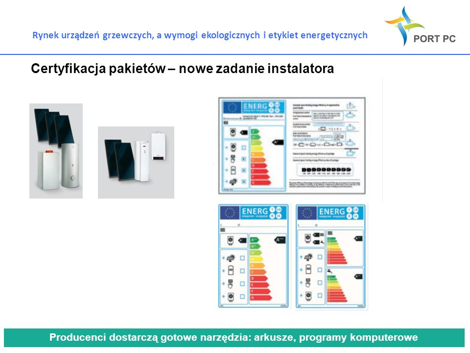 Rynek urządzeń grzewczych, a wymogi ekologicznych i etykiet energetycznych Certyfikacja pakietów – nowe zadanie instalatora Producenci dostarczą gotow