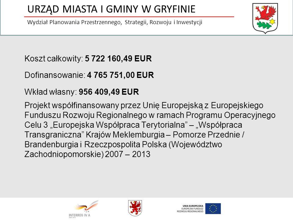 URZĄD MIASTA I GMINY W GRYFINIE Wydział Planowania Przestrzennego, Strategii, Rozwoju i Inwestycji Koszt całkowity: 5 722 160,49 EUR Dofinansowanie: 4