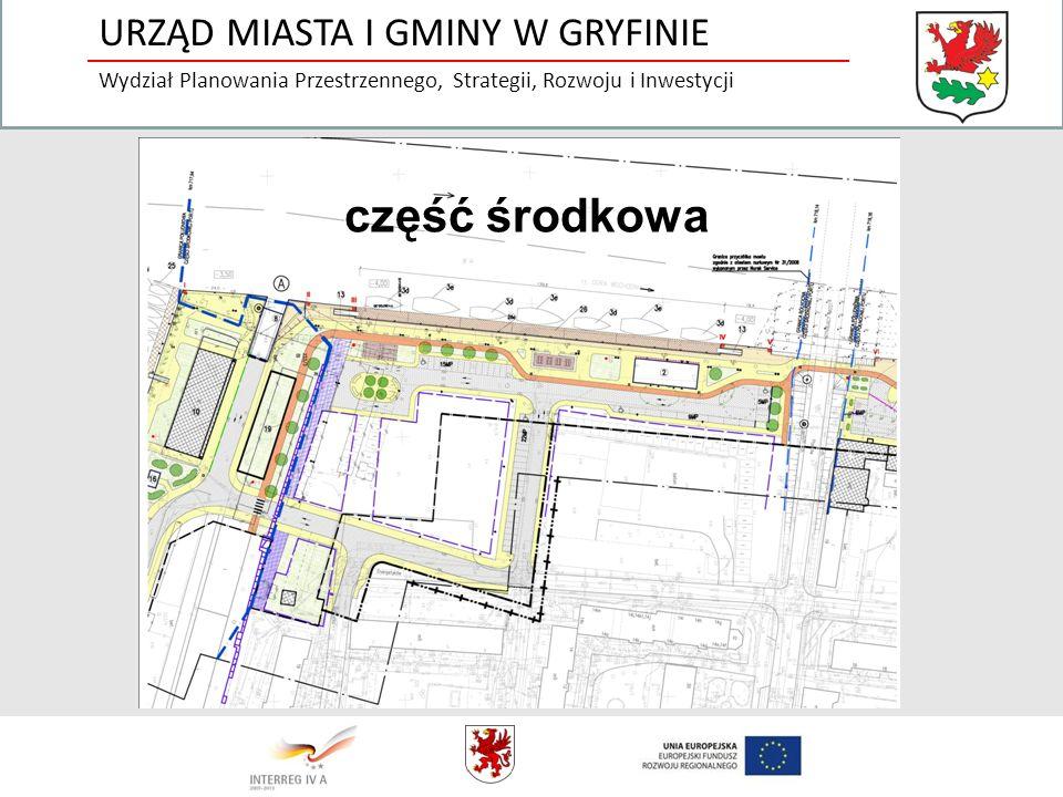 część środkowa URZĄD MIASTA I GMINY W GRYFINIE Wydział Planowania Przestrzennego, Strategii, Rozwoju i Inwestycji