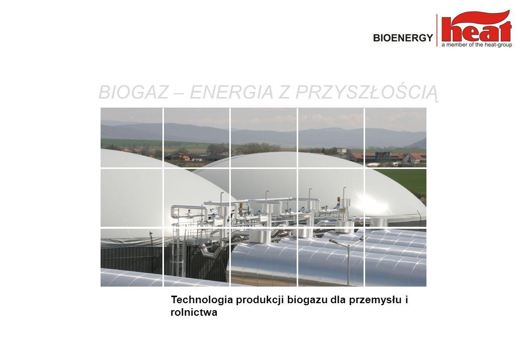 BIOGAZ – ENERGIA Z PRZYSZŁOŚCIĄ Technologia produkcji biogazu dla przemysłu i rolnictwa