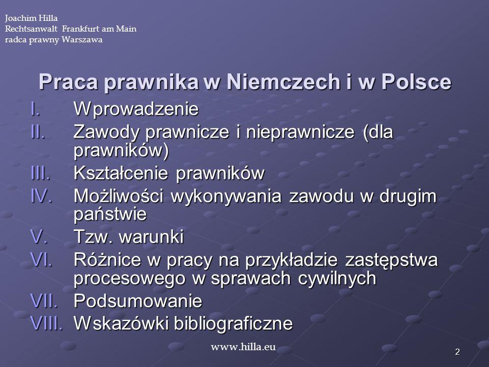 2 Praca prawnika w Niemczech i w Polsce I.Wprowadzenie II.Zawody prawnicze i nieprawnicze (dla prawników) III.Kształcenie prawników IV.Możliwości wyko