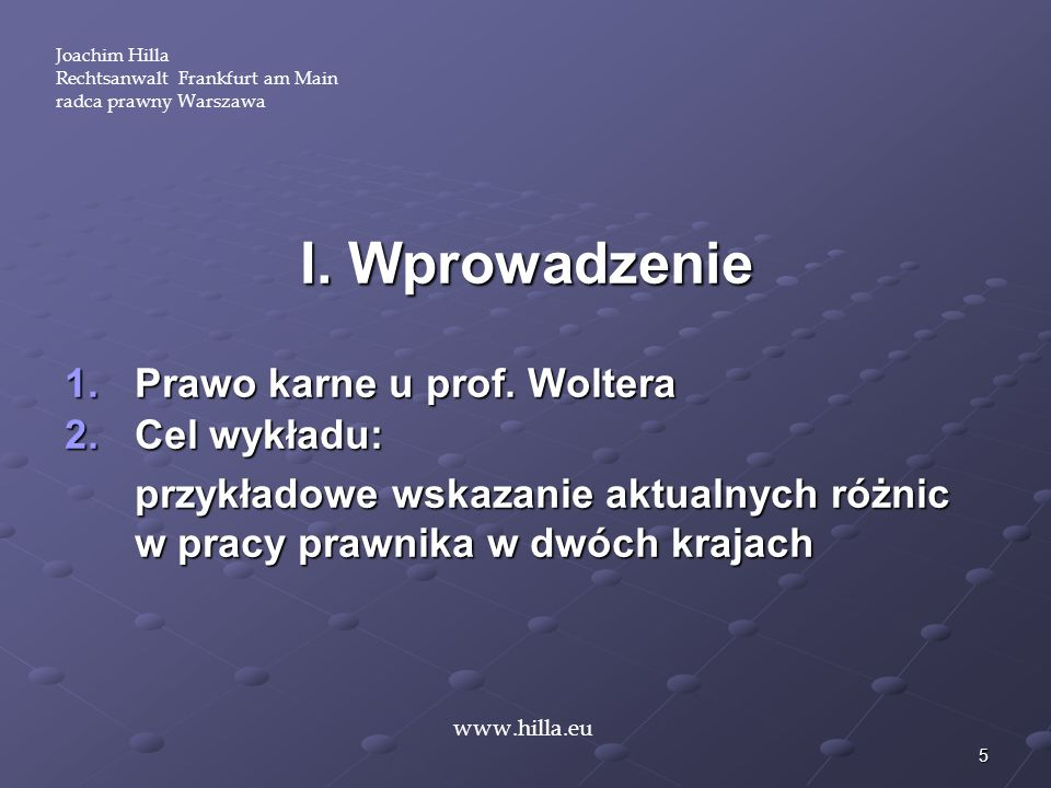 6 Joachim Hilla Rechtsanwalt Frankfurt am Main radca prawny Warszawa www.hilla.eu II.