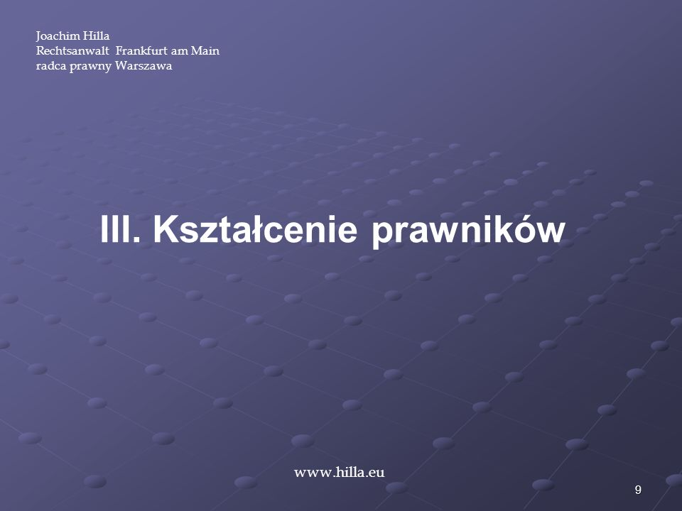 40 Joachim Hilla Rechtsanwalt Frankfurt am Main radca prawny Warszawa www.hilla.eu 1.