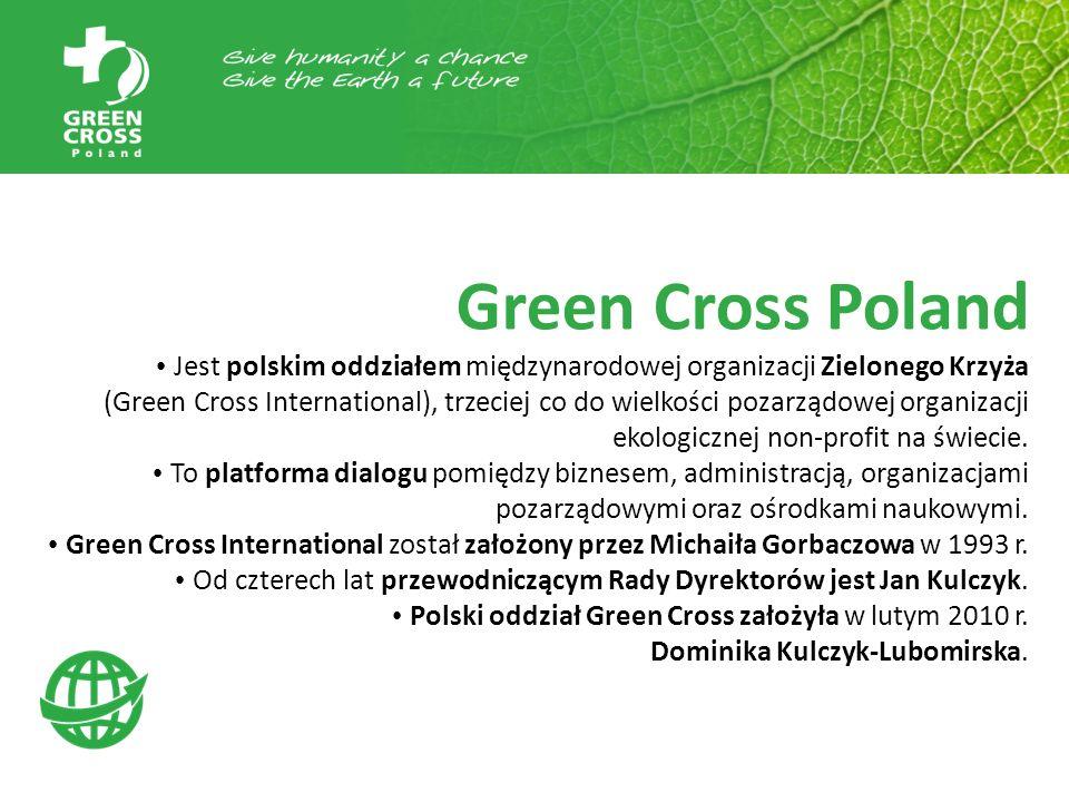 Green Cross Poland Jest polskim oddziałem międzynarodowej organizacji Zielonego Krzyża (Green Cross International), trzeciej co do wielkości pozarządo