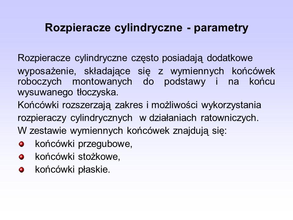 Rozpieracze cylindryczne - parametry Rozpieracze cylindryczne często posiadają dodatkowe wyposażenie, składające się z wymiennych końcówek roboczych m