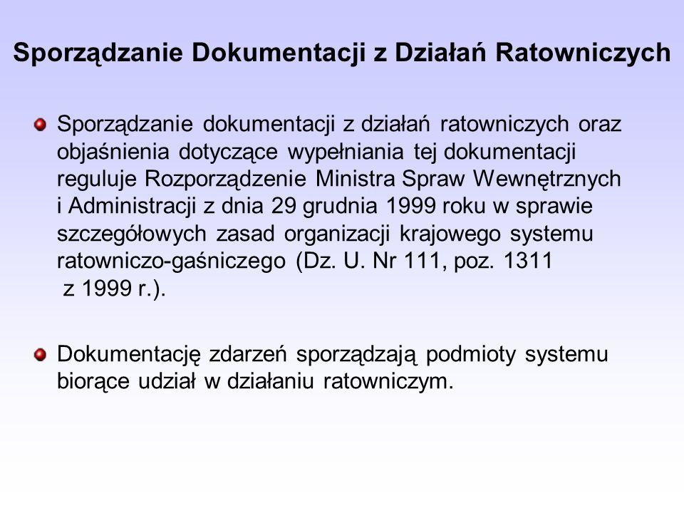 Sporządzanie Dokumentacji z Działań Ratowniczych Sporządzanie dokumentacji z działań ratowniczych oraz objaśnienia dotyczące wypełniania tej dokumenta