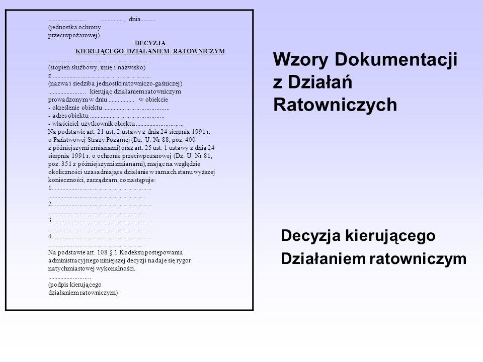 Wzory Dokumentacji z Działań Ratowniczych......................................., dnia......... (jednostka ochrony przeciwpożarowej) DECYZJA KIERUJĄCE