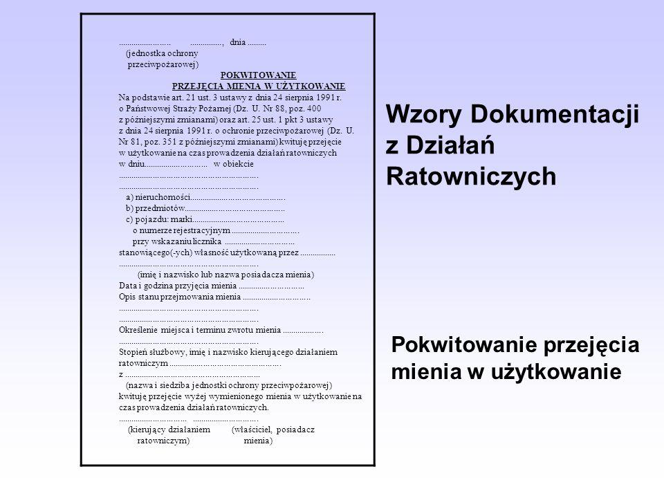 Wzory Dokumentacji z Działań Ratowniczych......................................., dnia......... (jednostka ochrony przeciwpożarowej) POKWITOWANIE PRZE