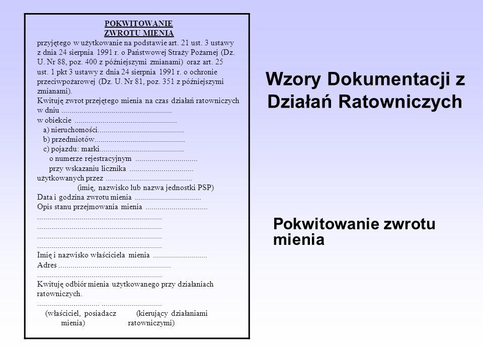 Wzory Dokumentacji z Działań Ratowniczych POKWITOWANIE ZWROTU MIENIA przyjętego w użytkowanie na podstawie art. 21 ust. 3 ustawy z dnia 24 sierpnia 19