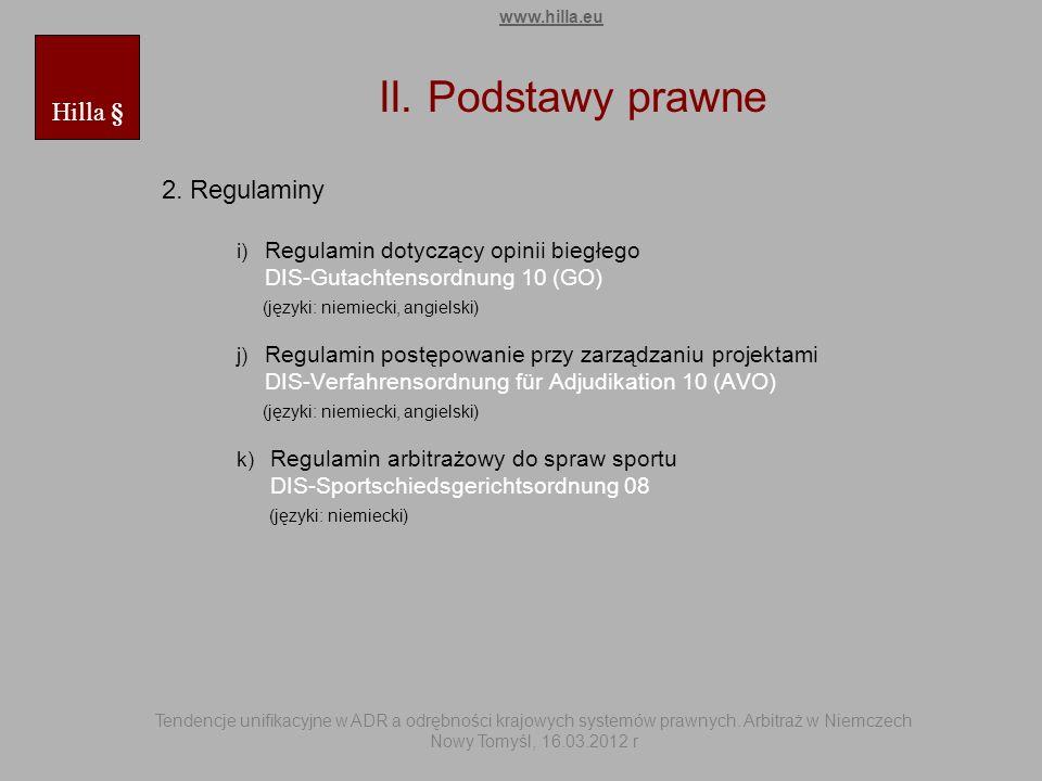 2. Regulaminy i) Regulamin dotyczący opinii biegłego DIS-Gutachtensordnung 10 (GO) (języki: niemiecki, angielski) j) Regulamin postępowanie przy zarzą