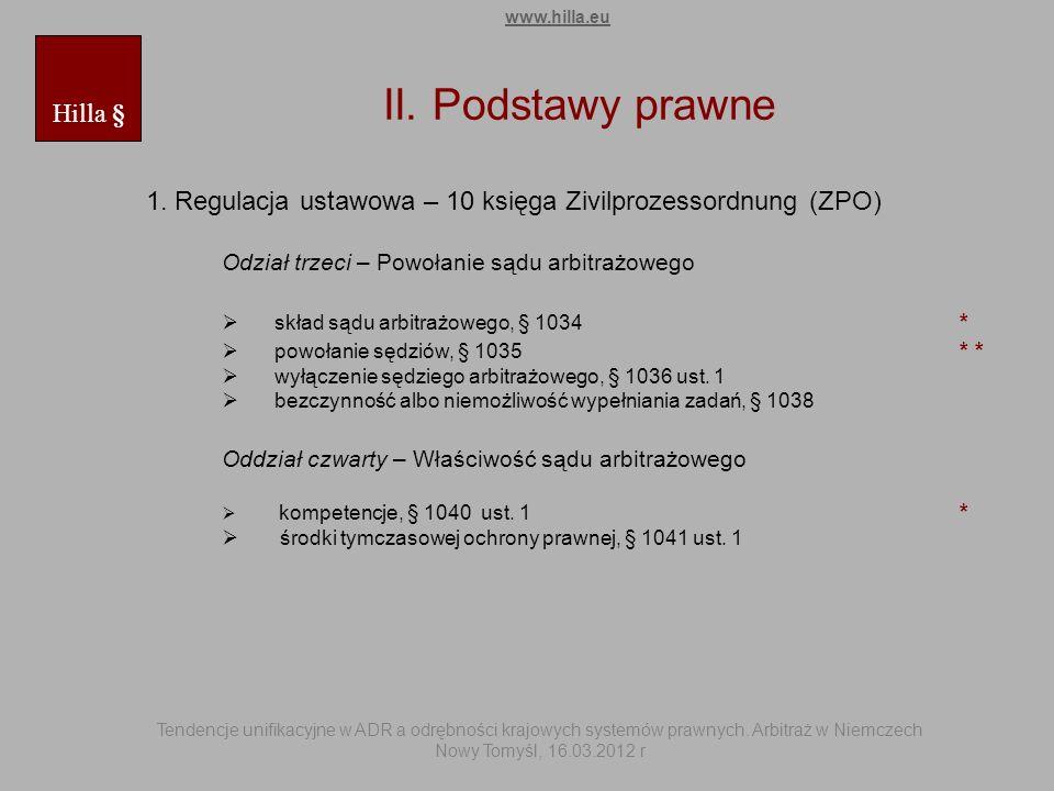 II. Podstawy prawne 1. Regulacja ustawowa – 10 księga Zivilprozessordnung (ZPO) Odział trzeci – Powołanie sądu arbitrażowego skład sądu arbitrażowego,