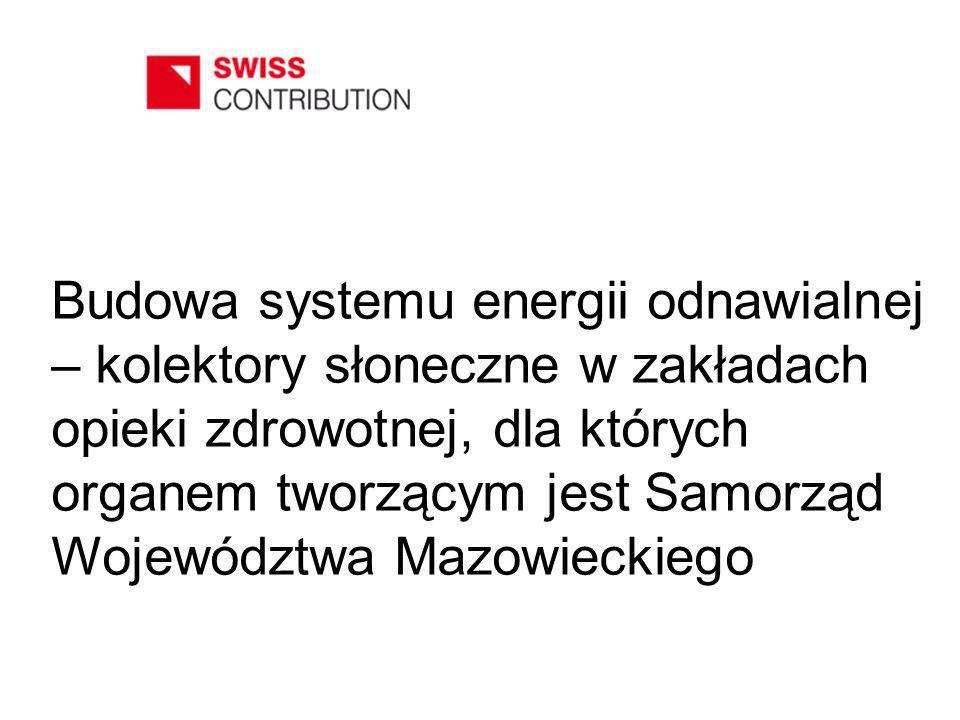 Budowa systemu energii odnawialnej – kolektory słoneczne w zakładach opieki zdrowotnej, dla których organem tworzącym jest Samorząd Województwa Mazowi