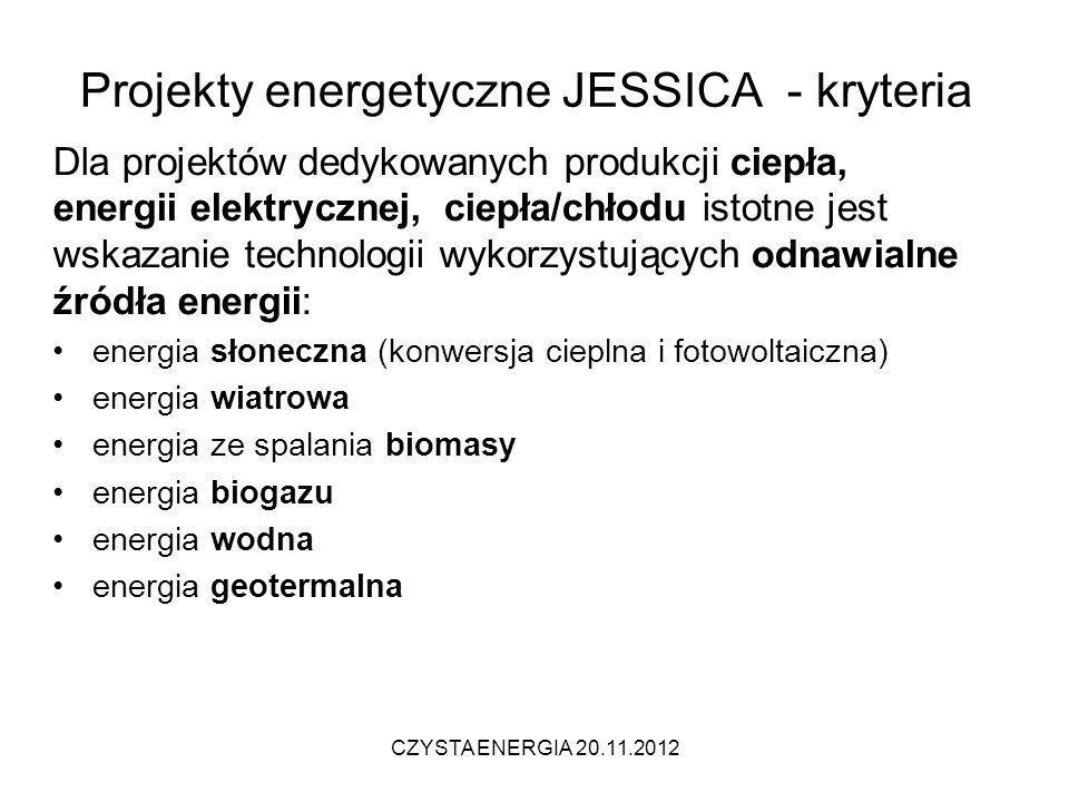 Projekty energetyczne JESSICA - kryteria Dla projektów dedykowanych produkcji ciepła, energii elektrycznej, ciepła/chłodu istotne jest wskazanie techn