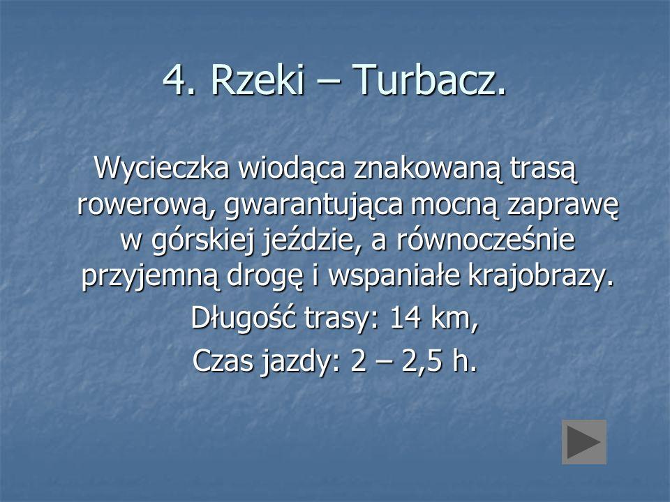 4. Rzeki – Turbacz. Wycieczka wiodąca znakowaną trasą rowerową, gwarantująca mocną zaprawę w górskiej jeździe, a równocześnie przyjemną drogę i wspani
