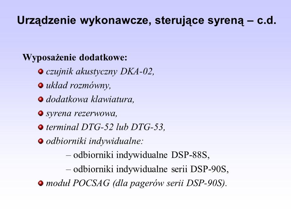 Urządzenie wykonawcze, sterujące syreną – c.d. Wyposażenie dodatkowe: czujnik akustyczny DKA-02, układ rozmówny, dodatkowa klawiatura, syrena rezerwow