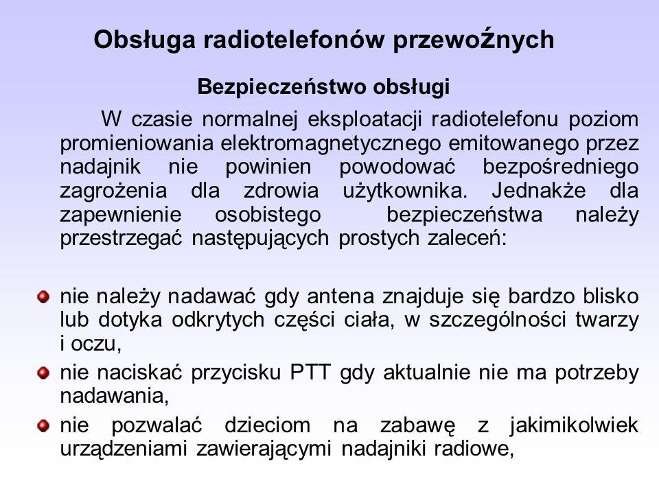 Obsługa radiotelefonów przewo ź nych Bezpieczeństwo obsługi W czasie normalnej eksploatacji radiotelefonu poziom promieniowania elektromagnetycznego e
