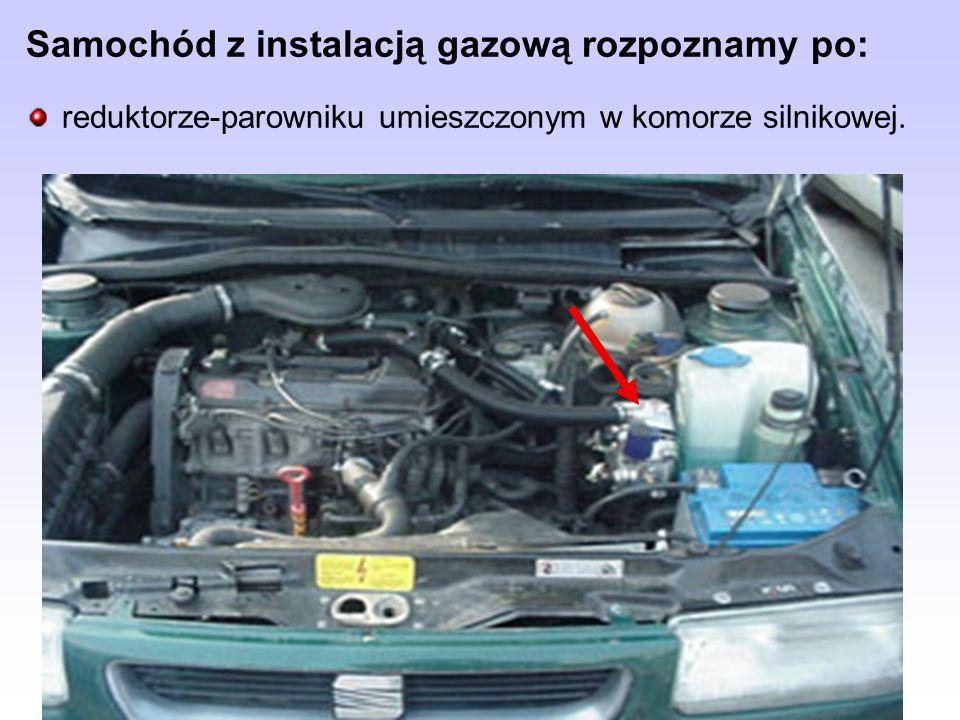 Samochód z instalacją gazową rozpoznamy po: reduktorze-parowniku umieszczonym w komorze silnikowej.
