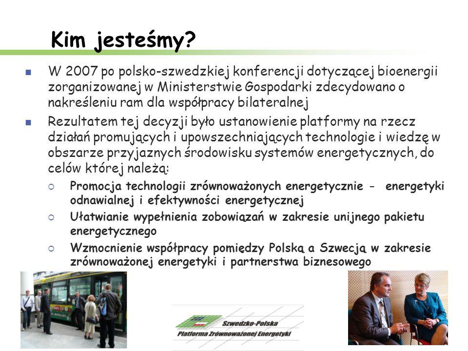 Kim jesteśmy? W 2007 po polsko-szwedzkiej konferencji dotyczącej bioenergii zorganizowanej w Ministerstwie Gospodarki zdecydowano o nakreśleniu ram dl