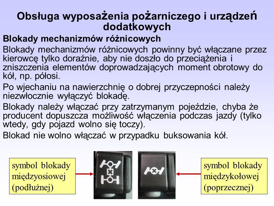 Obsługa wyposa ż enia po ż arniczego i urz ą dze ń dodatkowych Blokady mechanizmów różnicowych Blokady mechanizmów różnicowych powinny być włączane pr