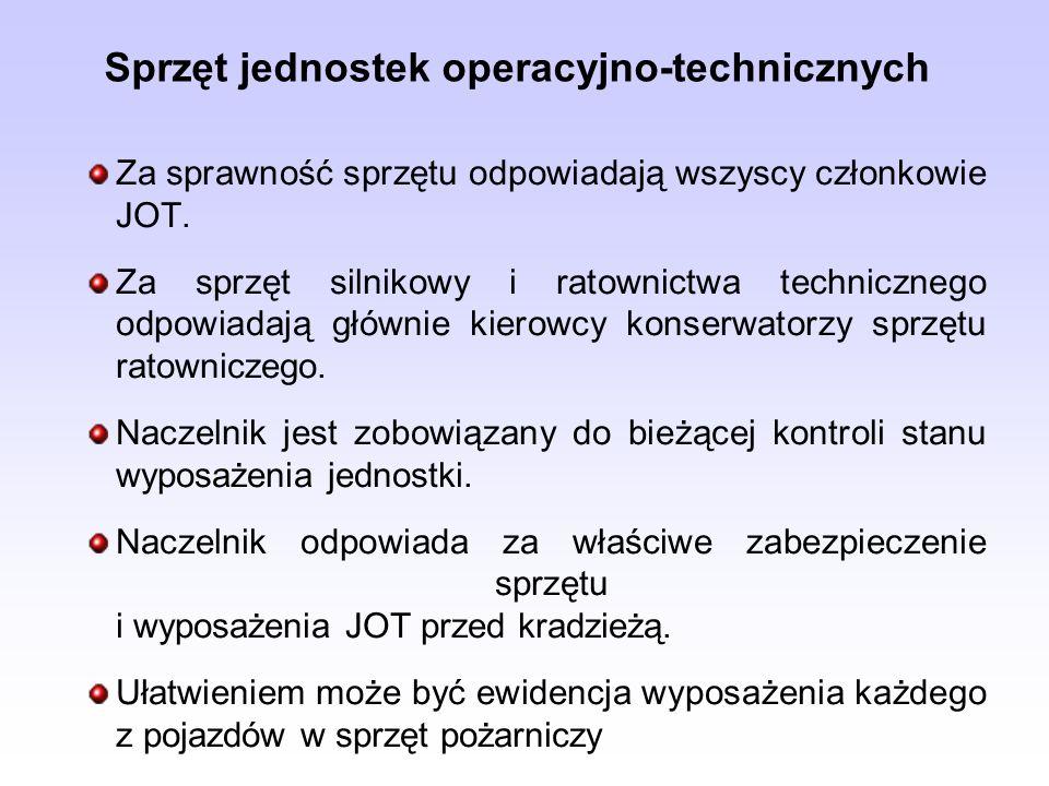 Sprzęt jednostek operacyjno-technicznych Za sprawność sprzętu odpowiadają wszyscy członkowie JOT. Za sprzęt silnikowy i ratownictwa technicznego odpow