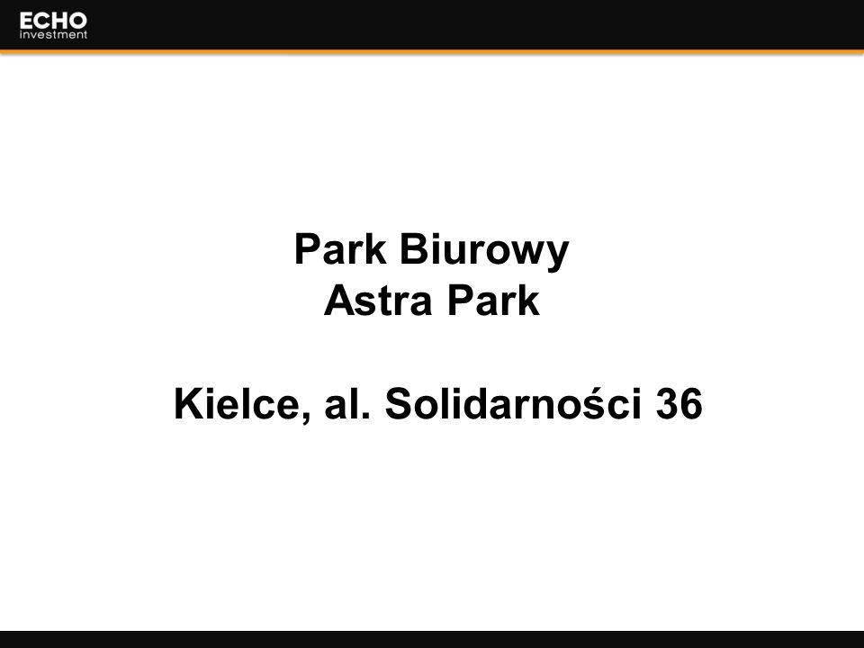 2 Park Biurowy Astra Park Kielce, al. Solidarności 36
