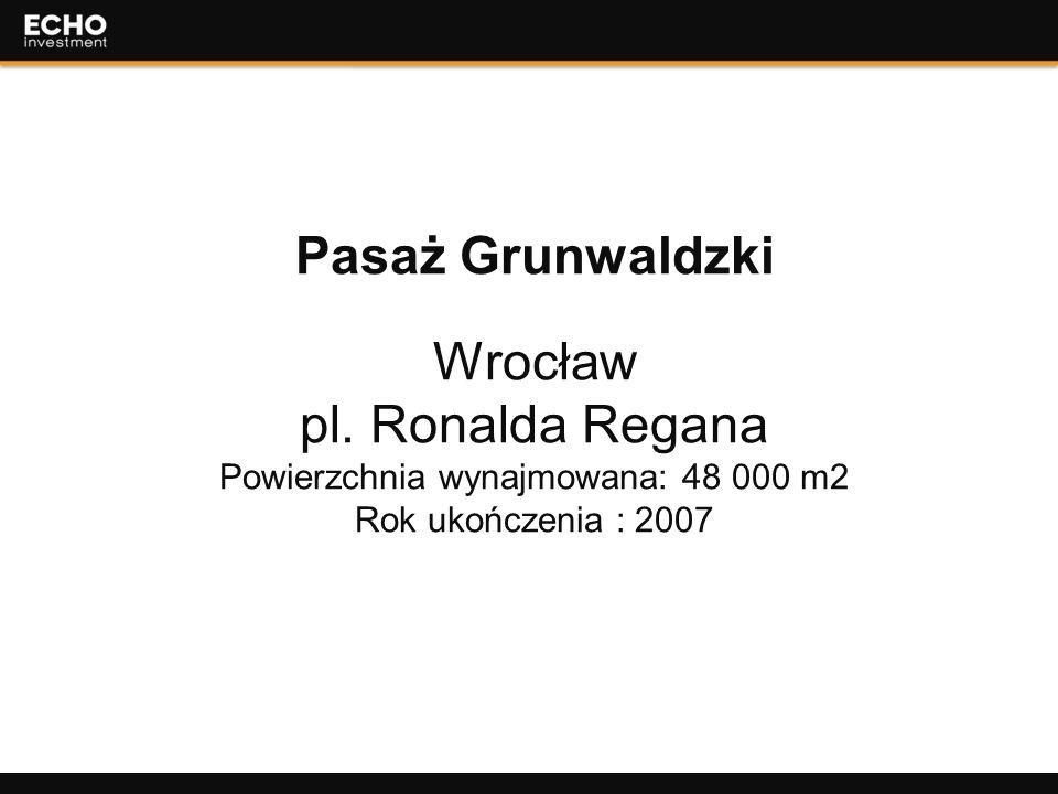 35 Pasaż Grunwaldzki Wrocław pl. Ronalda Regana Powierzchnia wynajmowana: 48 000 m2 Rok ukończenia : 2007