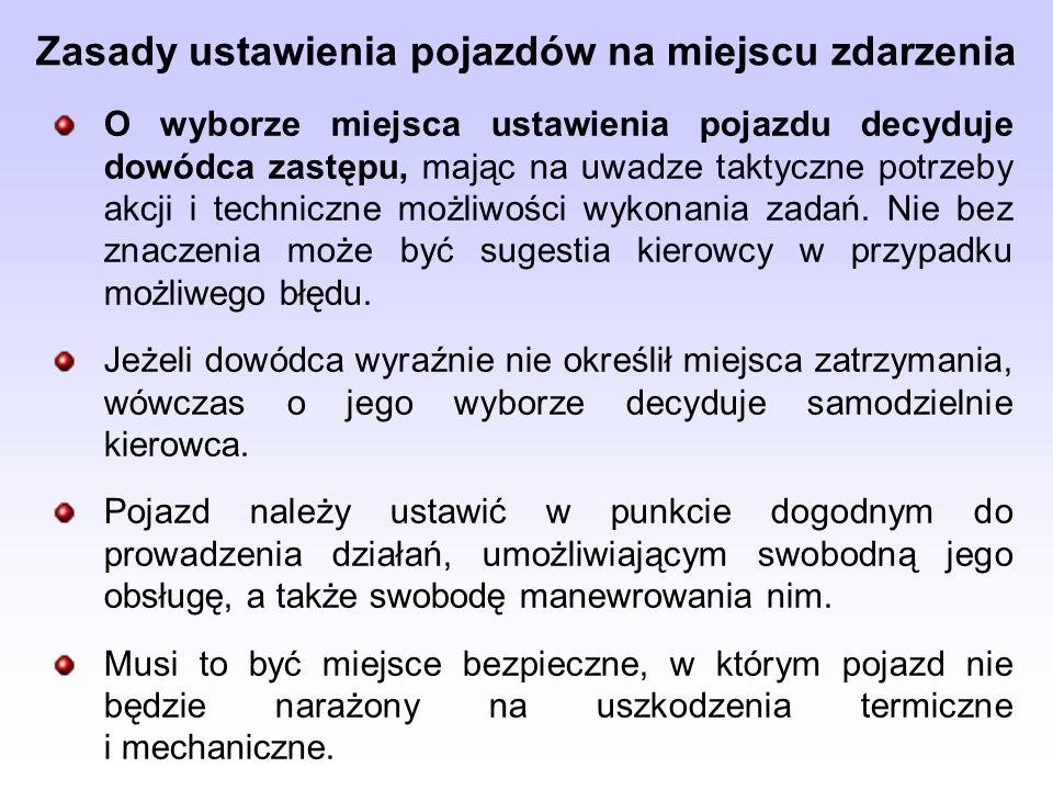 Wykorzystano: Bielicki Piotr P., Organizacja pracy w zastępie gaśniczym.
