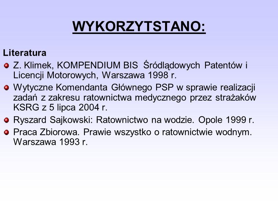 WYKORZYTSTANO: Literatura Z. Klimek, KOMPENDIUM BIS Śródlądowych Patentów i Licencji Motorowych, Warszawa 1998 r. Wytyczne Komendanta Głównego PSP w s
