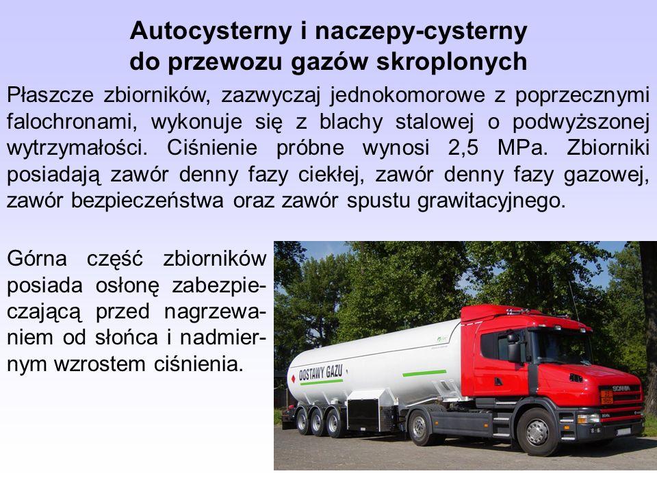 Autocysterny i naczepy-cysterny do przewozu gazów skroplonych Płaszcze zbiorników, zazwyczaj jednokomorowe z poprzecznymi falochronami, wykonuje się z