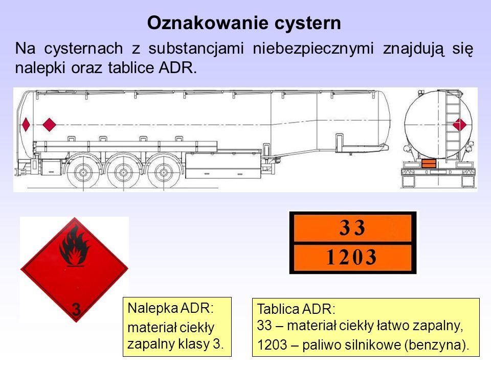 Oznakowanie cystern Na cysternach z substancjami niebezpiecznymi znajdują się nalepki oraz tablice ADR. Nalepka ADR: materiał ciekły zapalny klasy 3.
