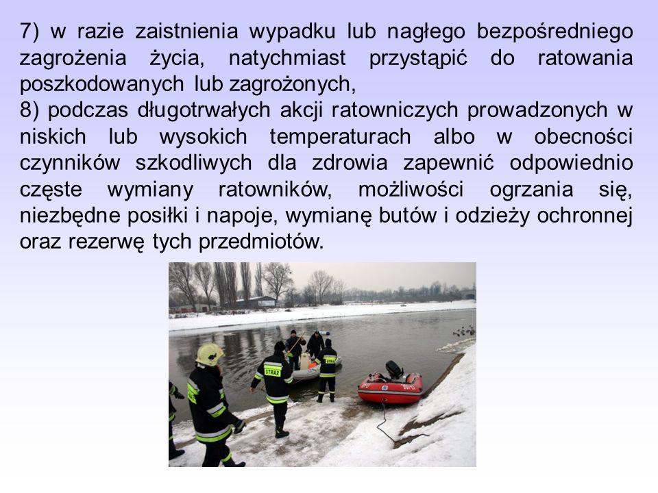 7) w razie zaistnienia wypadku lub nagłego bezpośredniego zagrożenia życia, natychmiast przystąpić do ratowania poszkodowanych lub zagrożonych, 8) pod