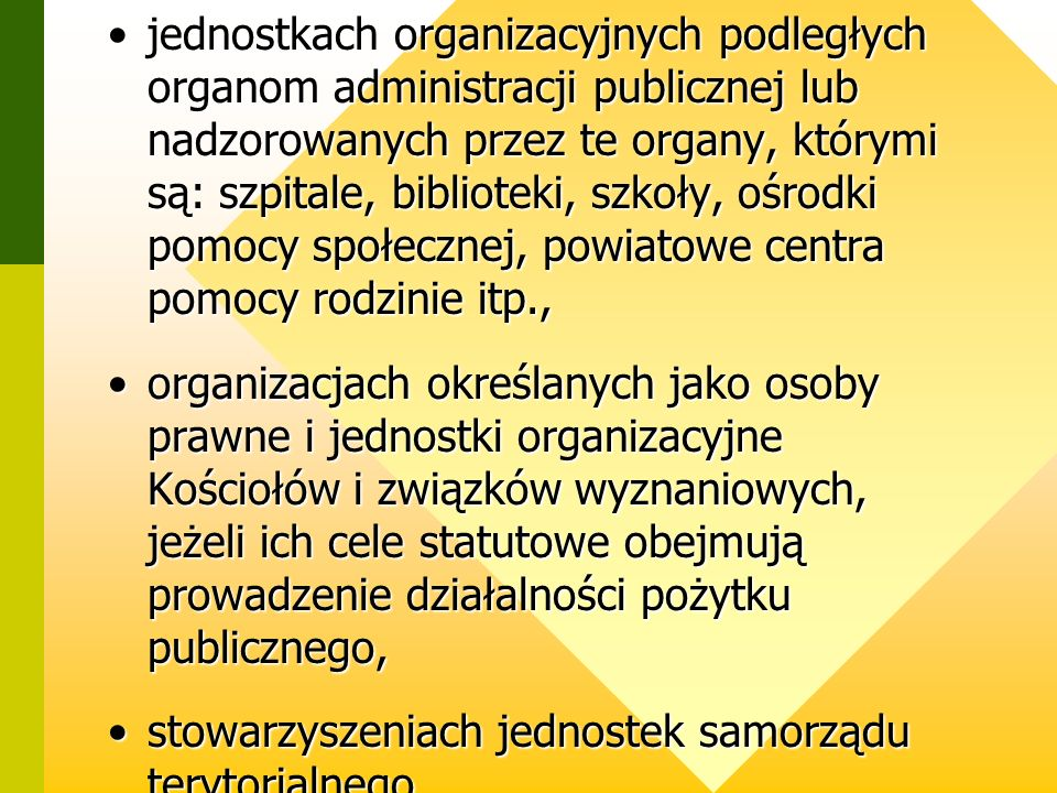 Jako wolontariusz możesz pracować w: organizacjach pozarządowych ( stowarzyszenie, fundacja, partia polityczna, związek zawodowy, organizacja pracodaw