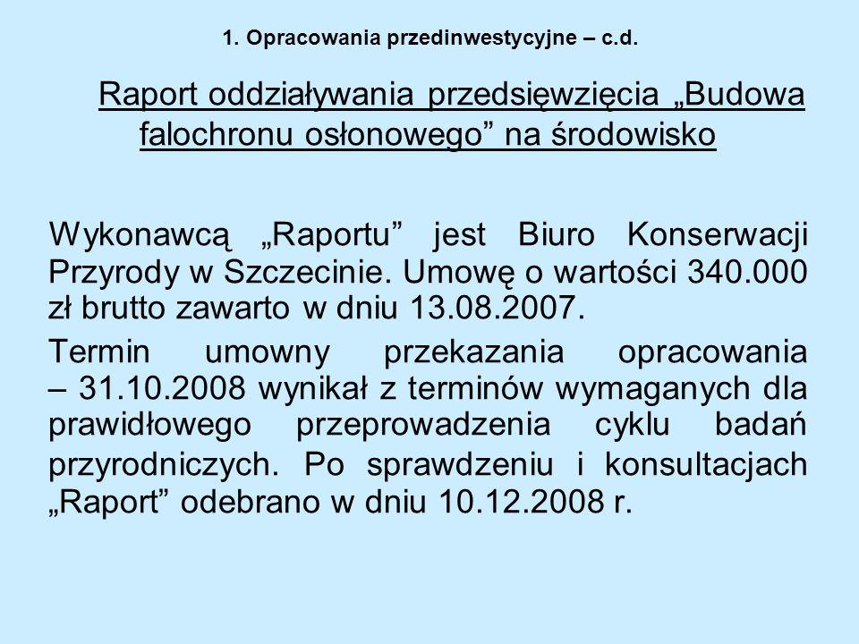 1. Opracowania przedinwestycyjne – c.d. Raport oddziaływania przedsięwzięcia Budowa falochronu osłonowego na środowisko Wykonawcą Raportu jest Biuro K