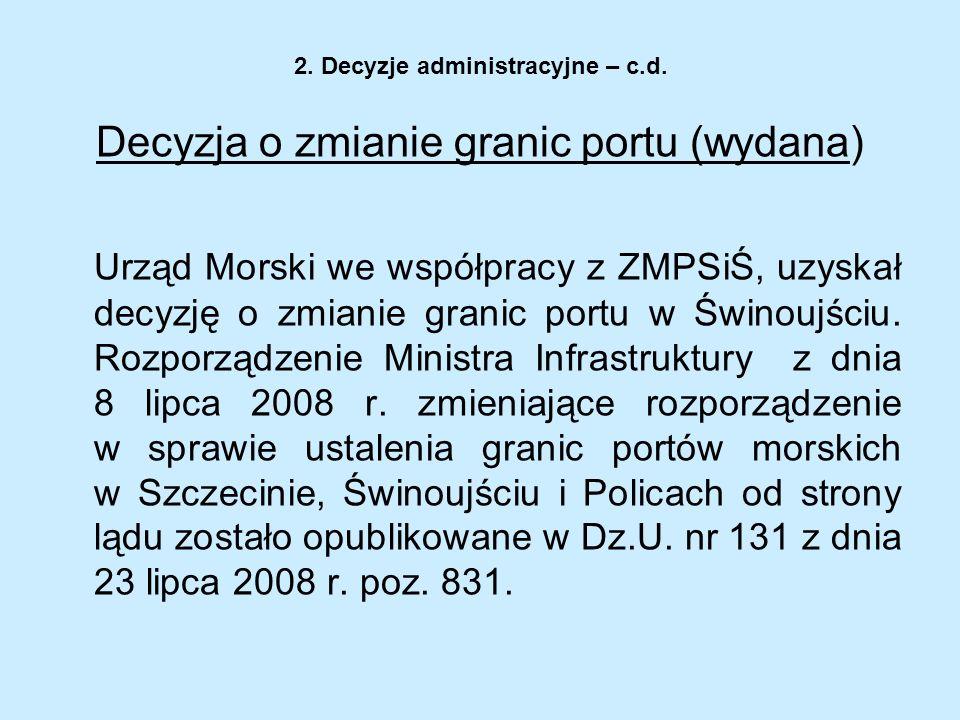 Decyzja o zmianie granic portu (wydana) Urząd Morski we współpracy z ZMPSiŚ, uzyskał decyzję o zmianie granic portu w Świnoujściu. Rozporządzenie Mini
