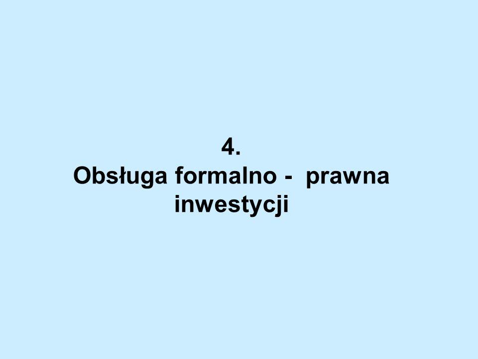 4. Obsługa formalno - prawna inwestycji