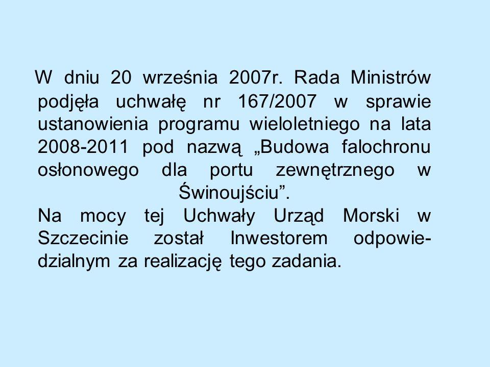 W dniu 20 września 2007r. Rada Ministrów podjęła uchwałę nr 167/2007 w sprawie ustanowienia programu wieloletniego na lata 2008-2011 pod nazwą Budowa