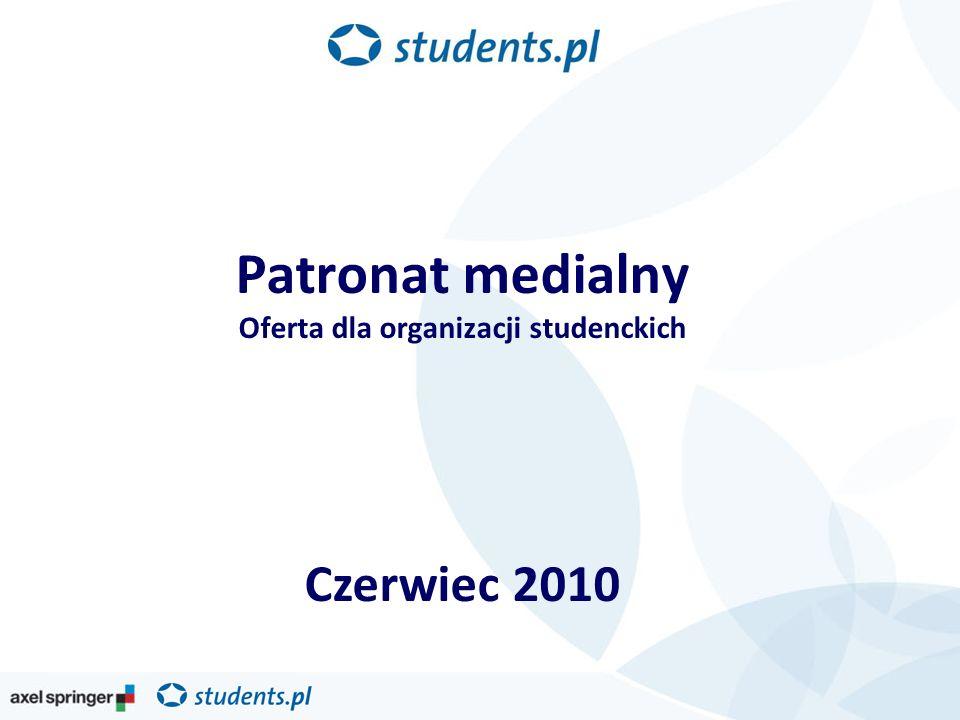 Patronat medialny Oferta dla organizacji studenckich Czerwiec 2010