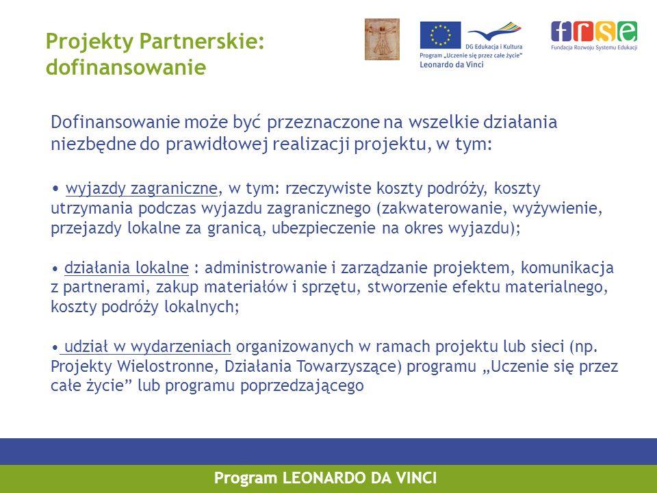 Projekty Partnerskie: dofinansowanie Dofinansowanie może być przeznaczone na wszelkie działania niezbędne do prawidłowej realizacji projektu, w tym: w