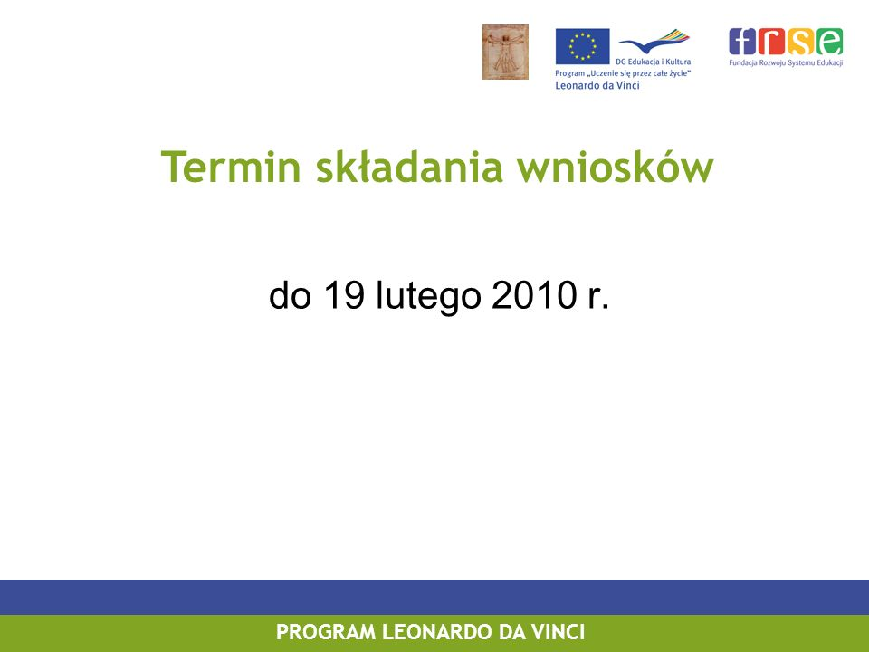 do 19 lutego 2010 r. PROGRAM LEONARDO DA VINCI Termin składania wniosków