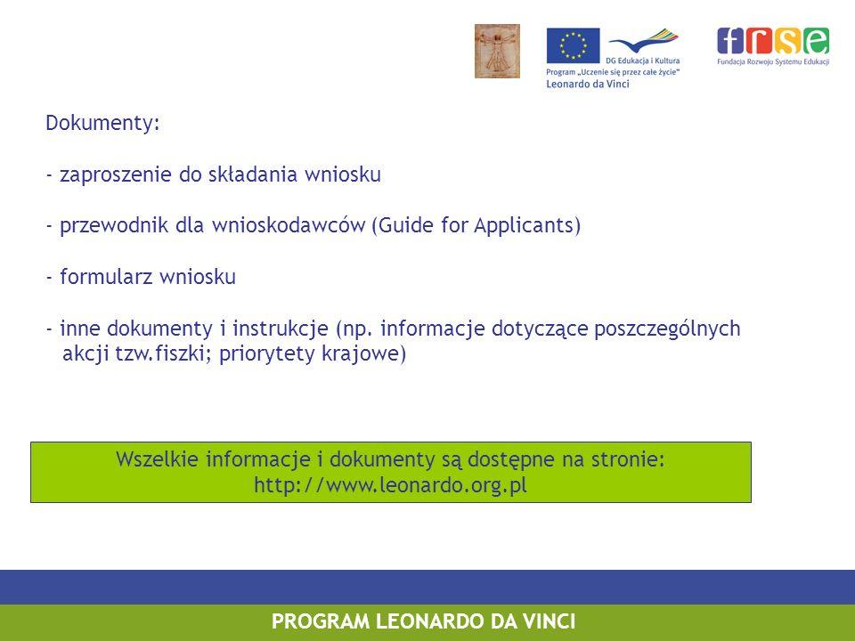 PROGRAM LEONARDO DA VINCI Dokumenty: - zaproszenie do składania wniosku - przewodnik dla wnioskodawców (Guide for Applicants) - formularz wniosku - in
