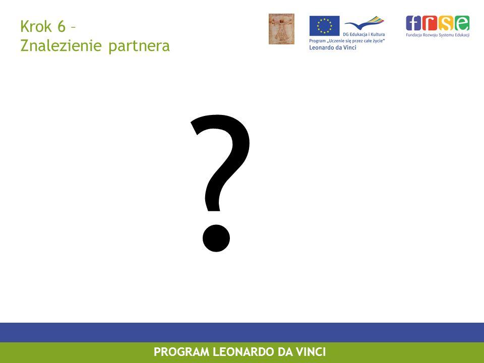 PROGRAM LEONARDO DA VINCI Krok 6 – Znalezienie partnera
