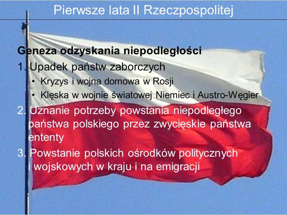 Geneza odzyskania niepodległości 1. Upadek państw zaborczych Kryzys i wojna domowa w Rosji Klęska w wojnie światowej Niemiec i Austro-Węgier 2. Uznani