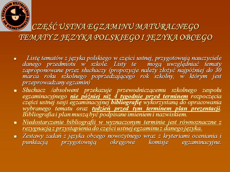 CZĘŚĆ USTNA EGZAMINU MATURALNEGO (OCENIANA W SZKOLE) PRZEDMIOTY OBOWIĄZKOWE język polski - zdawany na jednym poziomie określonym w standardach język p